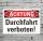 Schild Achtung Durchfahrt verboten Hinweisschild Parkverbot 3 mm Alu-Verbund