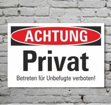 Schild Achtung Privat Betreten für Unbefugte...