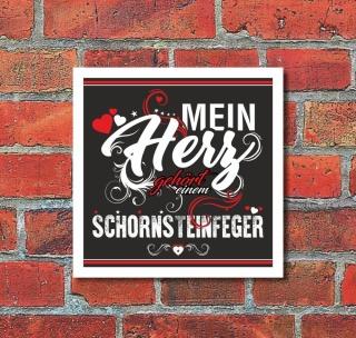 Schild Mein Herz gehört einem Schornsteinfeger Geschenk 200 x 200 mm Alu-Verbund