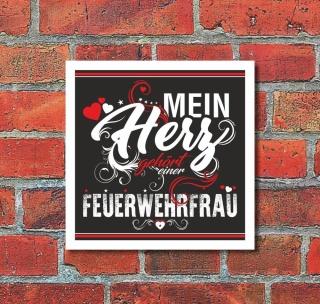 Schild Mein Herz gehört einer Feuerwehrfrau Geschenk 200 x 200 mm Alu-Verbund