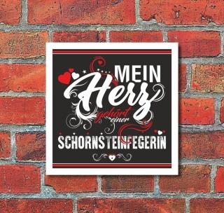 Schild Mein Herz gehört einer Schornsteinfegerin Geschenk 200 x 200 mm