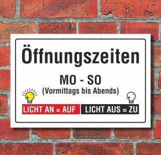 Schild Öffnungszeiten Licht an Licht aus Geschenk Spaßschild 3 mm Alu-Verbund