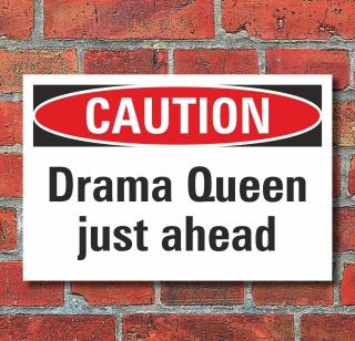 Schild Caution Drama Queen just ahead Geschenk Geburtstag 3 mm Alu-Verbund