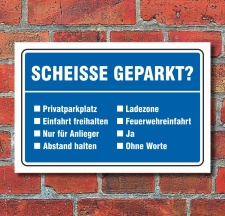Schild Privatparkplatz Parkverbot Scheisse geparkt...