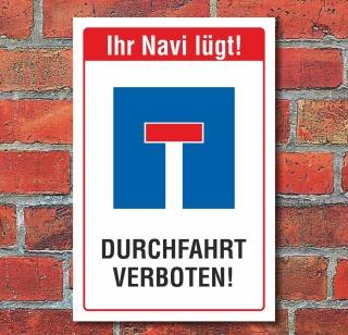 Schild Durchfahrt verboten Sackgasse Navi lügt Privatstraße 3 mm Alu-Verbund