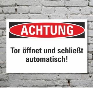 Schild Achtung Tor öffnet und schließt automatisch Hinweisschild 3mm Alu-Verbund