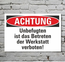 Schild Achtung Betreten der Werkstatt verboten...