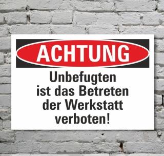Schild Achtung Betreten der Werkstatt verboten Hinweisschild 3 mm Alu-Verbund 300 x 200 mm