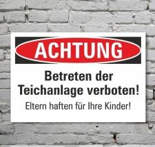 Schild Achtung Betreten der Teichanlage verboten...