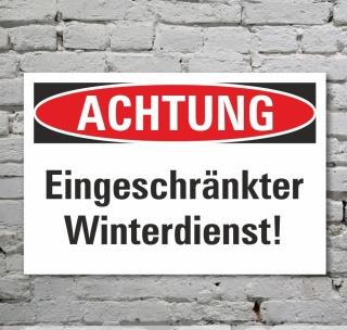 Schild Achtung Eingeschränkter Winterdienst Hinweisschild 3 mm Alu-Verbund