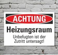 Schild Achtung Heizungsraum Zutritt verboten...