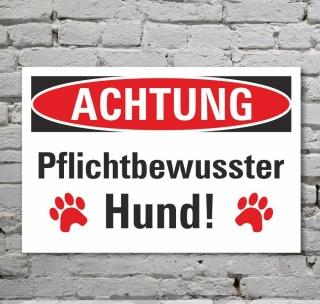 Schild Achtung Pflichtbewusster Hund Symbol Hinweisschild 3 mm Alu-Verbund