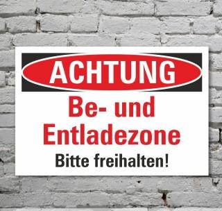 Schild Achtung Be- und Entladezone freihalten Hinweisschild 3 mm Alu-Verbund