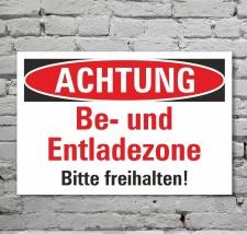 Schild Achtung Be- und Entladezone freihalten...