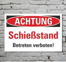 Schild Achtung Schießstand Betreten verboten...