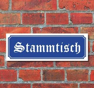 """Schild im Straßenschild-Design """"Stammtisch"""" 30 x10 cm Alu-Verbund"""