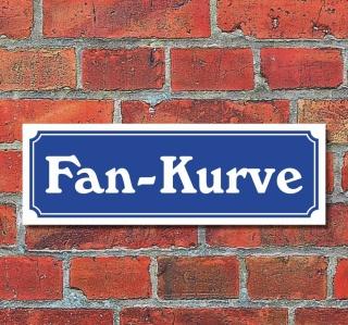 """Schild im Straßenschild-Design """"Fan-Kurve"""" 30 x10 cm Alu-Verbund"""