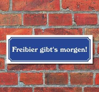 """Schild im Straßenschild-Design """"Freibier gibts morgen"""" 30 x10 cm Alu-Verbund"""
