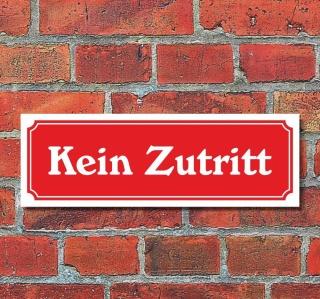 """Schild im Straßenschild-Design """"Kein Zutritt"""" 30 x10 cm Alu-Verbund"""