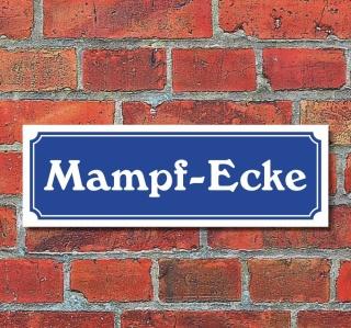 """Schild im Straßenschild-Design """"Mampf-Ecke"""" 30 x10 cm Alu-Verbund"""