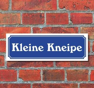 """Schild im Straßenschild-Design """"Kleine Kneipe"""" 30 x10 cm Alu-Verbund"""