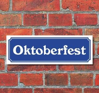 """Schild im Straßenschild-Design """"Oktoberfest"""" 30 x10 cm Alu-Verbund"""