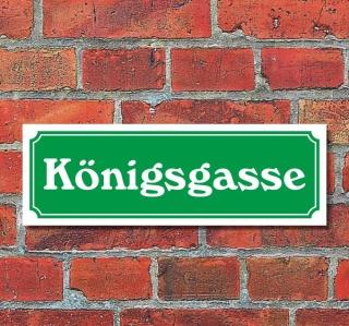 """Schild im Straßenschild-Design """"Königsgasse"""" 30 x10 cm Alu-Verbund"""
