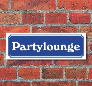"""Schild im Straßenschild-Design """"Partylounge"""" 30 x10 cm Alu-Verbund"""