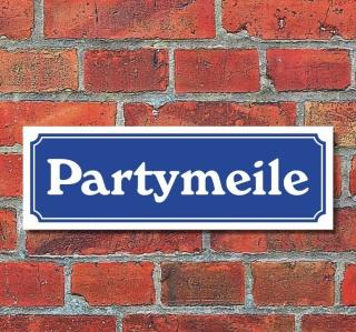 """Schild im Straßenschild-Design """"Partymeile"""" 30 x10 cm Alu-Verbund"""
