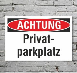 Schild Achtung Privatparkplatz Verbotsschild Hinweisschild 3 mm Alu-Verbund