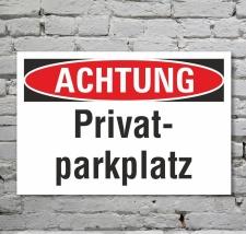Schild Achtung Privatparkplatz Verbotsschild...
