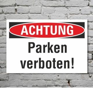 Schild Achtung Parken verboten Halteverbot Hinweisschild 3 mm Alu-Verbund