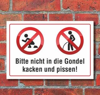 Schild Bitte nicht in die Gondel pissen und kacken, urinieren 3 mm Alu-Verbund