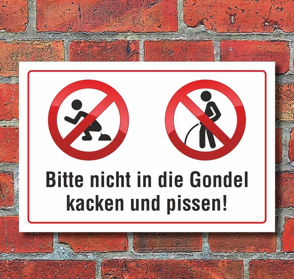 Schild Bitte nicht in die Gondel pissen und kacken