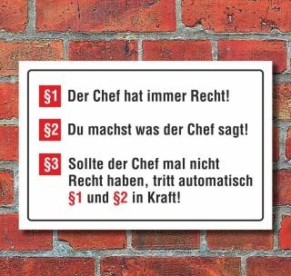 Schild Der Chef hat immer Recht Regeln Geschenk Geburtstag 3 mm Alu-Verbund