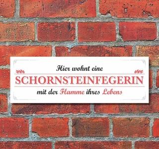 Schild Hier wohnt eine Schornsteinfegerin  Deko Geschenk Geburtstag - 30x10 cm