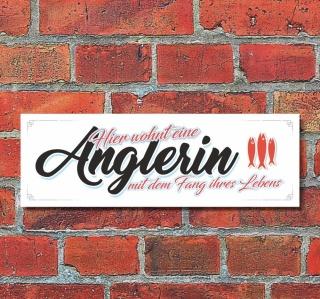 Schild Hier wohnt eine Anglerin Deko Geschenk Geburtstag - 30x10 cm Alu Verbund