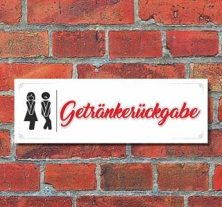 Schild Getränkerückgabe Toilette Klo WC Deko Geschenk Geburtstag - 30x10 cm