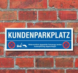 Schild Kundenparkplatz Parken verboten Parkschild Parkplatz Abschleppen 30x10 cm