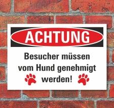 Schild Besucher müssen vom Hund genehmigt werden...