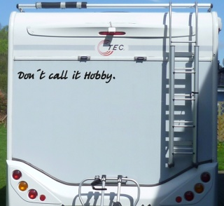 Aufkleber Dont call it Hobby Wohnmobil Wohnwagen Camper Camping Caravan Auto