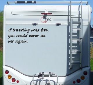 Aufkleber If traveling was free Wohnmobil Wohnwagen Camping Camper Caravan Auto