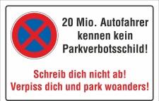 Schild Halteverbot Parken verboten Autofahrer kennen kein...