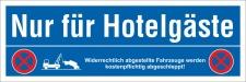 Schild Nur für Hotelgäste Parkverbot...