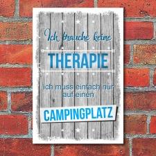 Schild Ich brauche keine Therapie nur ein Campingplatz...