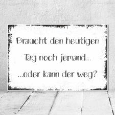 Holzschild Retro Vintage Geburtstag Braucht den Tag noch...
