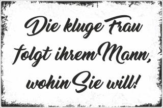 Holzschild Retro Vintage Geburtstag Die Kluge Frau Folgt Ihrem Mann