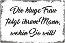 Holzschild Retro Vintage Geburtstag Die kluge Frau folgt...