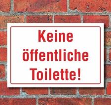 Schild Keine öffentliche Toilette Klo WC...