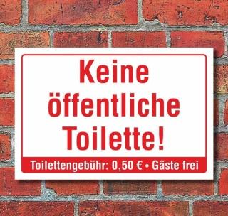 Schild Keine öffentliche Toilette, Gäste frei, WC Hinweisschild 3 mm Alu-Verbund